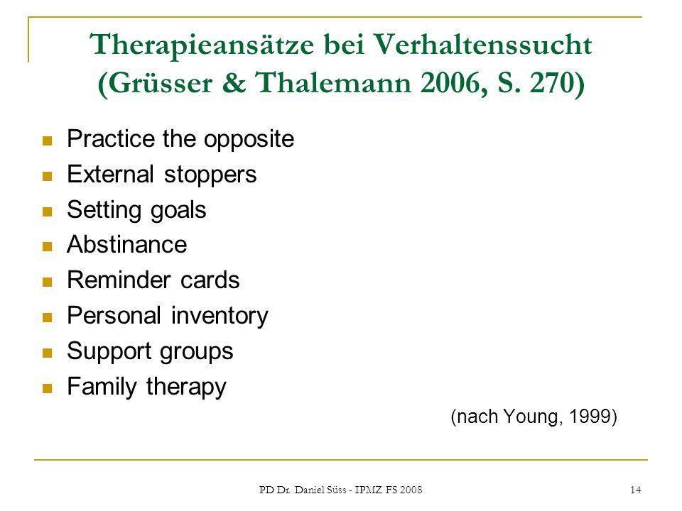 Therapieansätze bei Verhaltenssucht (Grüsser & Thalemann 2006, S. 270)