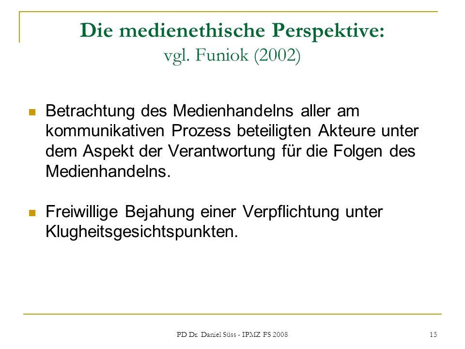 Die medienethische Perspektive: vgl. Funiok (2002)