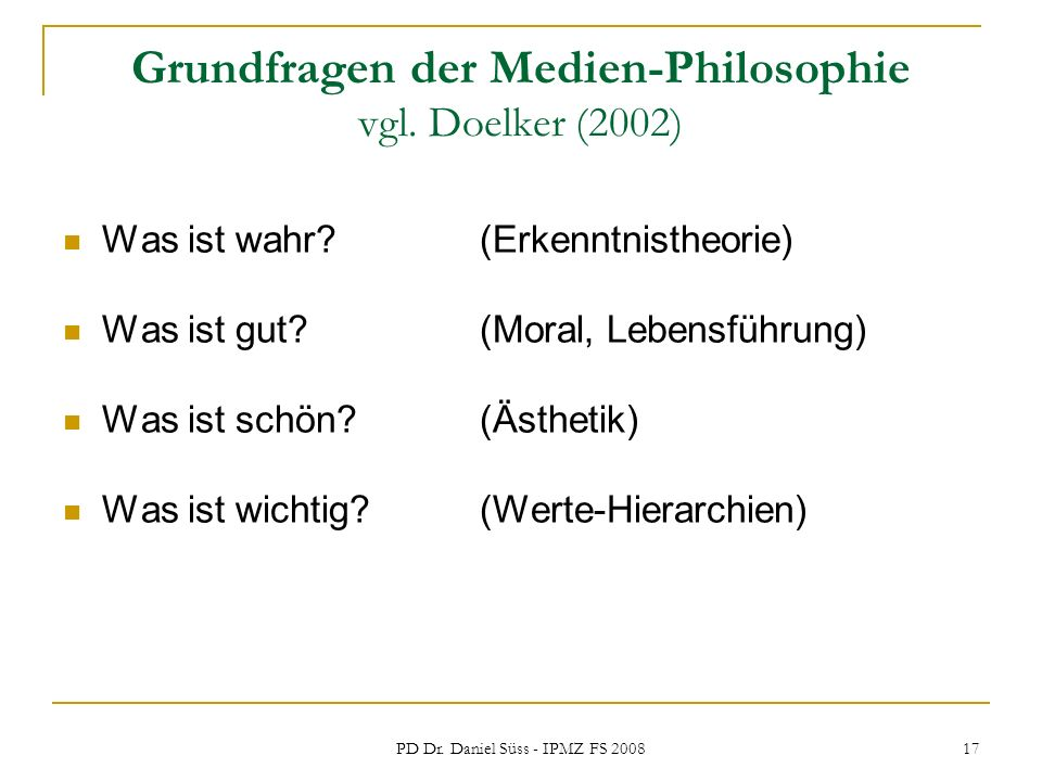Grundfragen der Medien-Philosophie vgl. Doelker (2002)