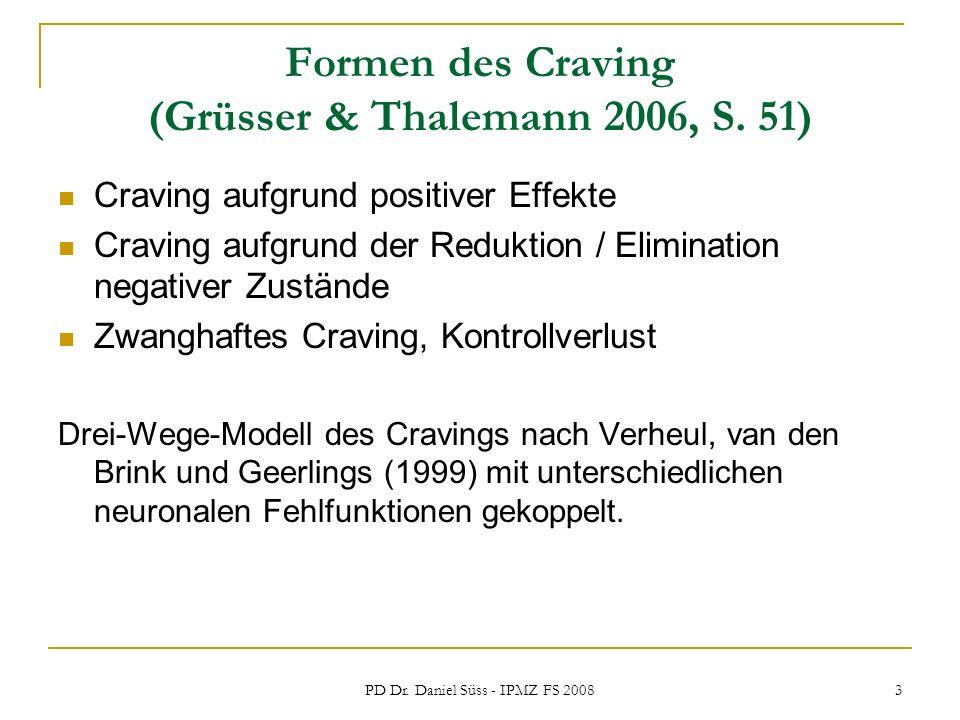 Formen des Craving (Grüsser & Thalemann 2006, S. 51)