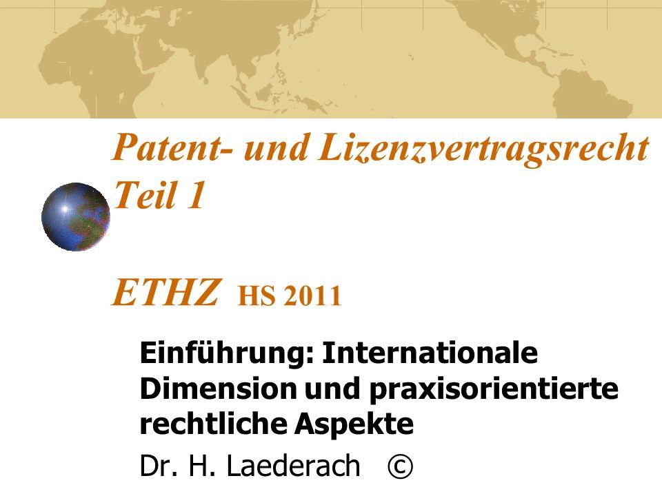 Patent- und Lizenzvertragsrecht Teil 1 ETHZ HS 2011