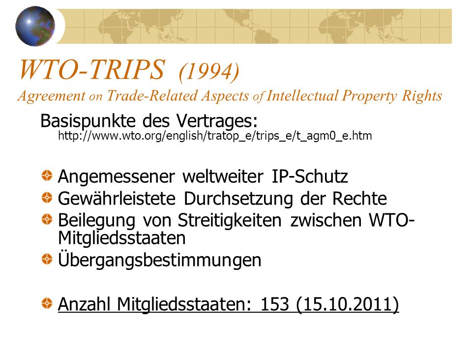 WTO-TRIPS (1994) Agreement on Trade-Related Aspects of Intellectual Property Rights