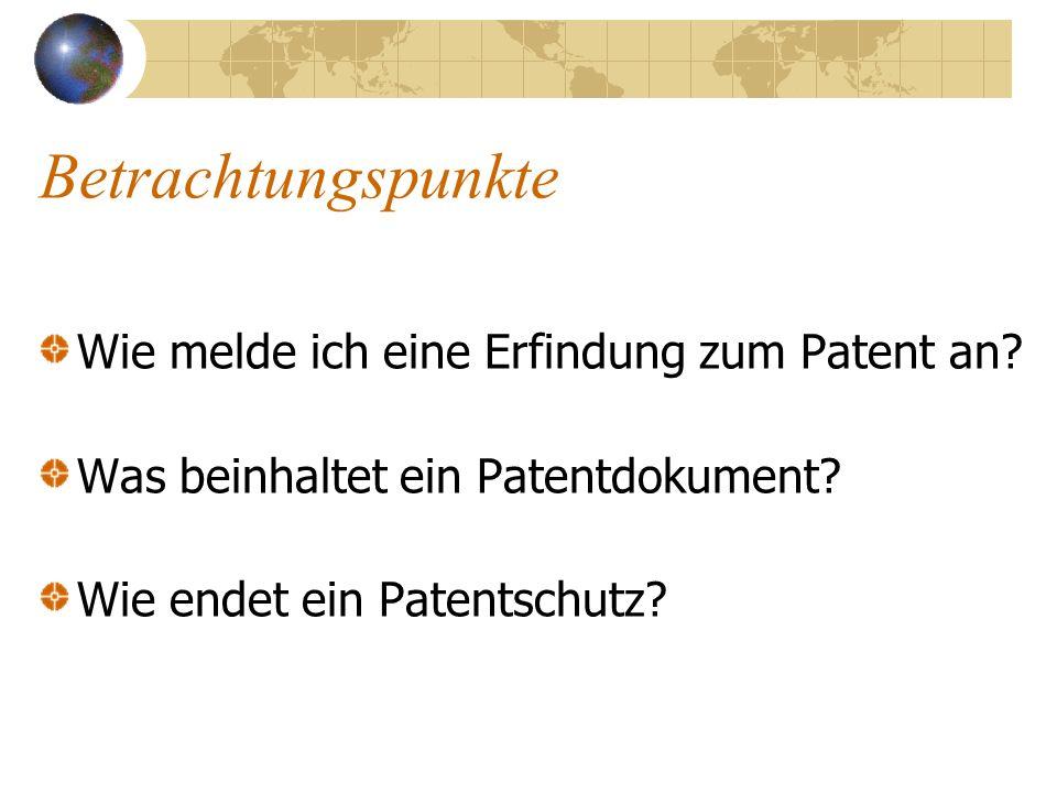 Betrachtungspunkte Wie melde ich eine Erfindung zum Patent an