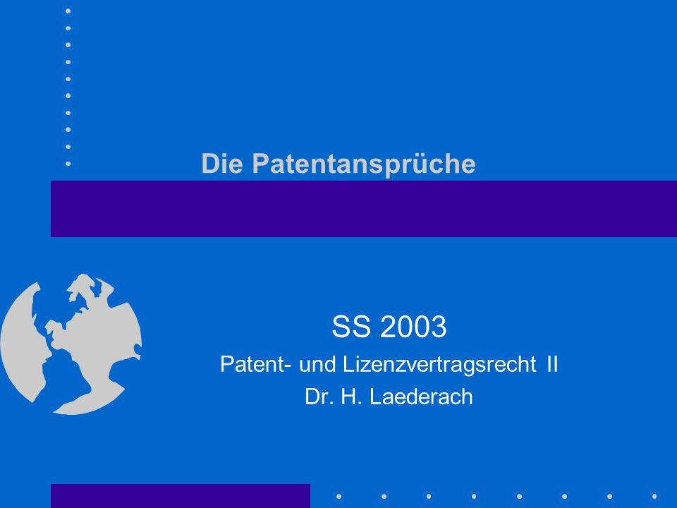 SS 2003 Patent- und Lizenzvertragsrecht II Dr. H. Laederach