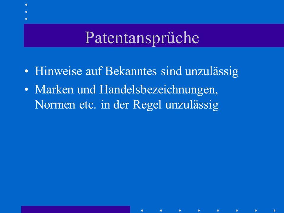 Patentansprüche Hinweise auf Bekanntes sind unzulässig