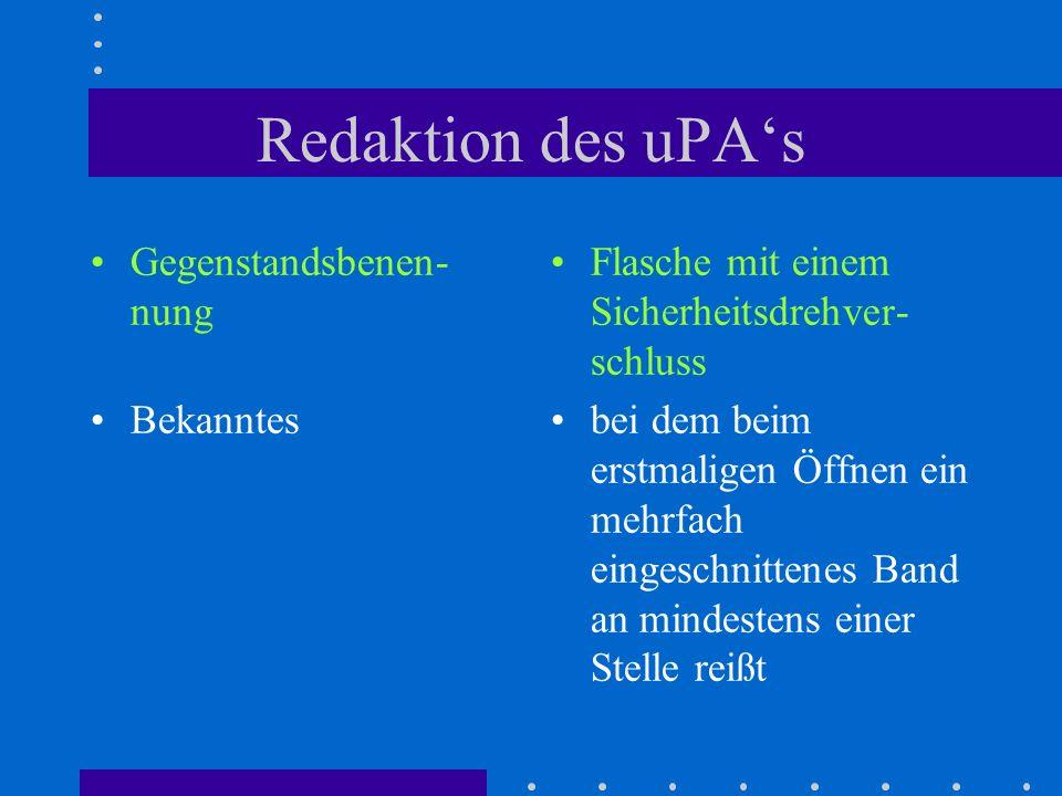 Redaktion des uPA's Gegenstandsbenen-nung Bekanntes