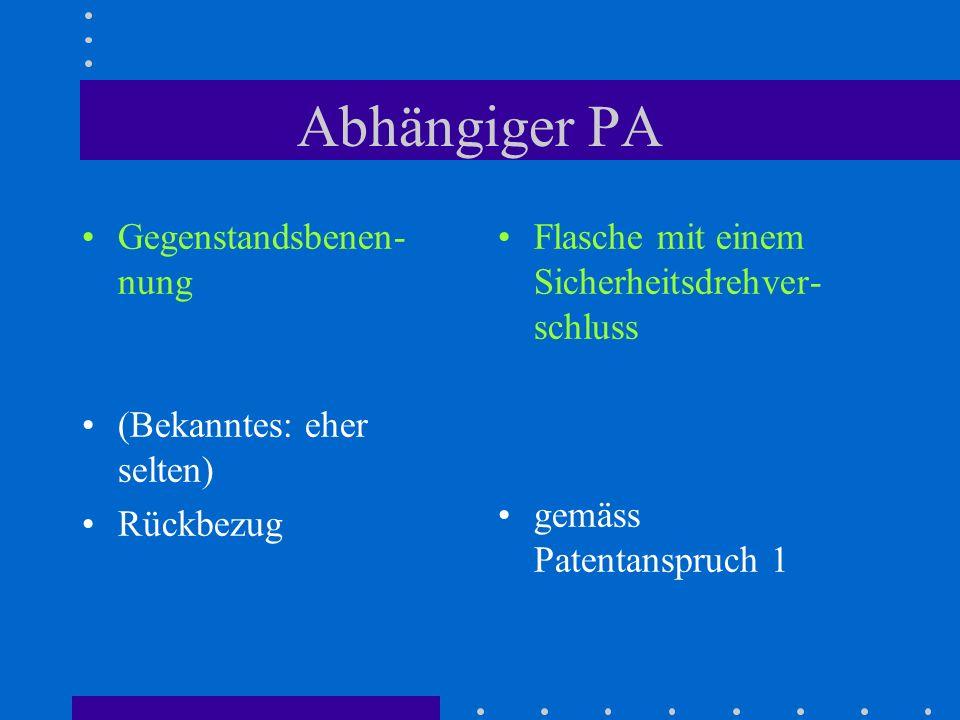 Abhängiger PA Gegenstandsbenen-nung (Bekanntes: eher selten) Rückbezug