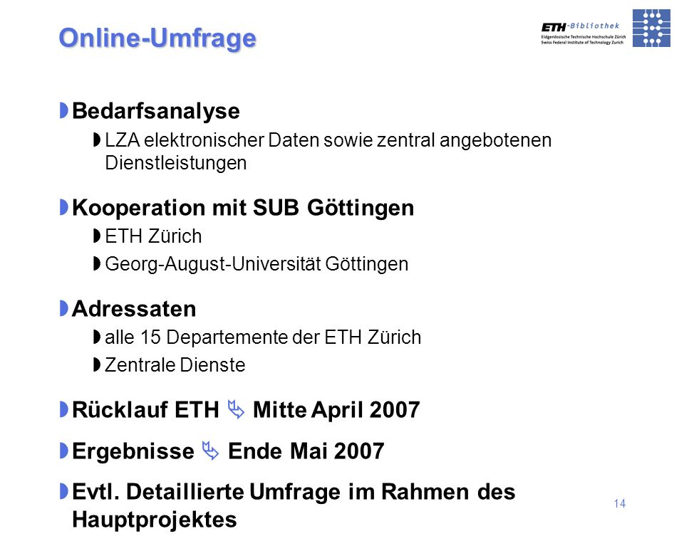 Online-Umfrage Bedarfsanalyse Kooperation mit SUB Göttingen Adressaten