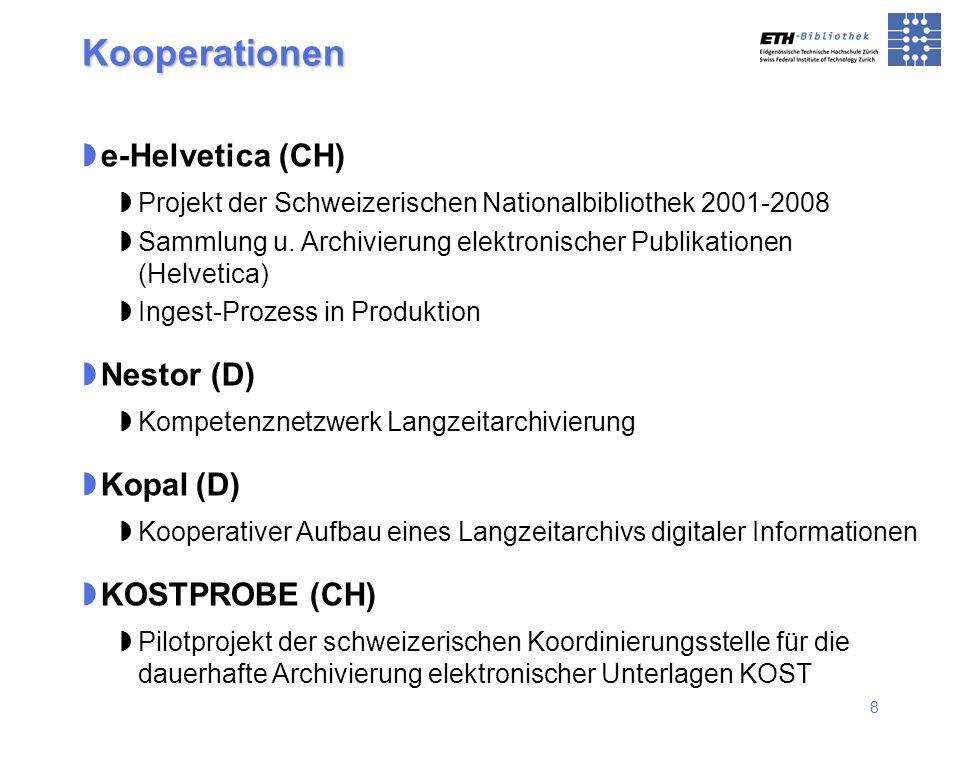 Kooperationen e-Helvetica (CH) Nestor (D) Kopal (D) KOSTPROBE (CH)