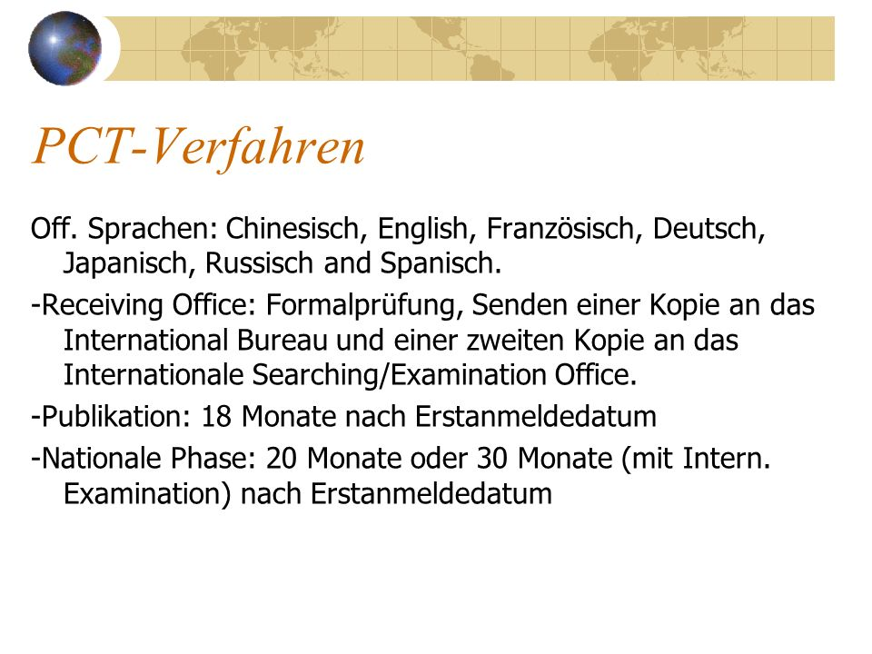 PCT-Verfahren Off. Sprachen: Chinesisch, English, Französisch, Deutsch, Japanisch, Russisch and Spanisch.