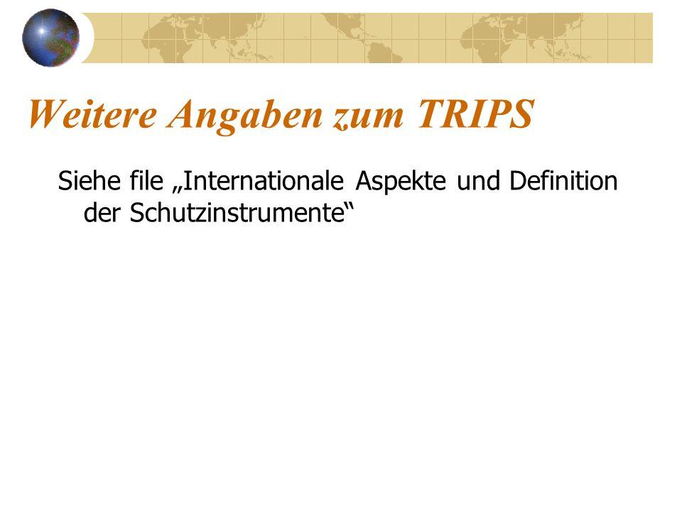 Weitere Angaben zum TRIPS