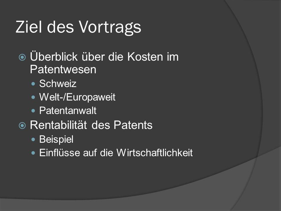 Ziel des Vortrags Überblick über die Kosten im Patentwesen