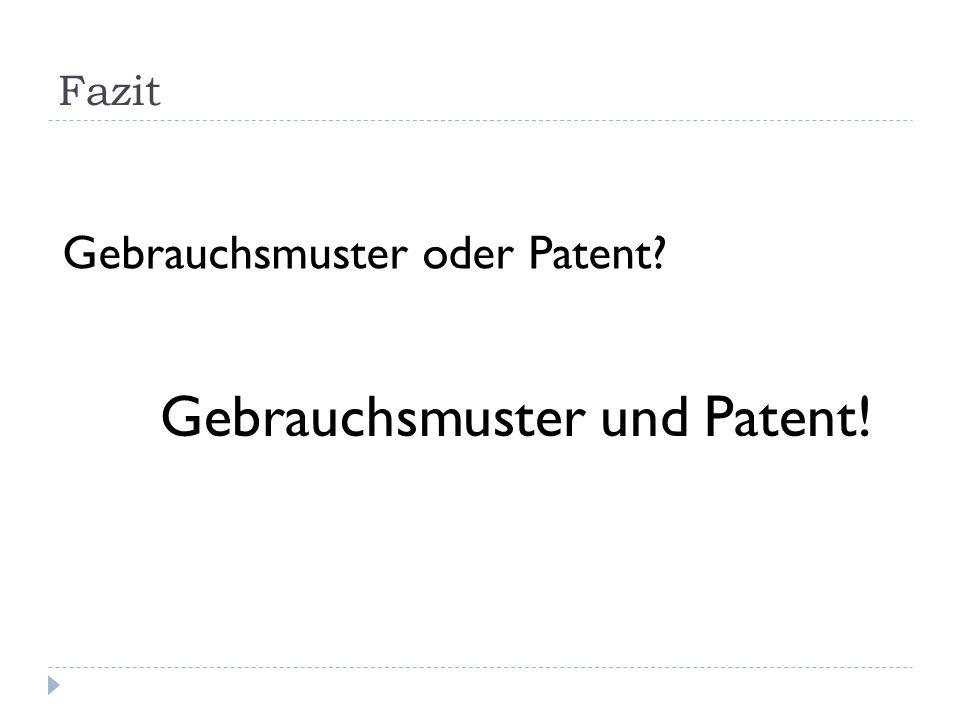 Gebrauchsmuster und Patent!