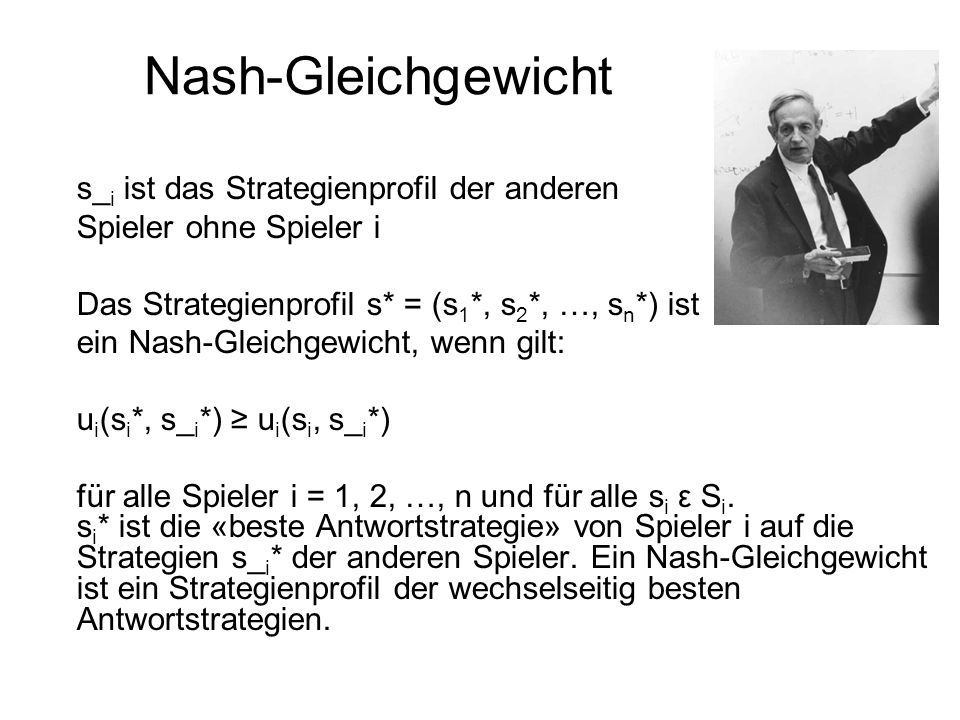 Nash-Gleichgewicht s_i ist das Strategienprofil der anderen