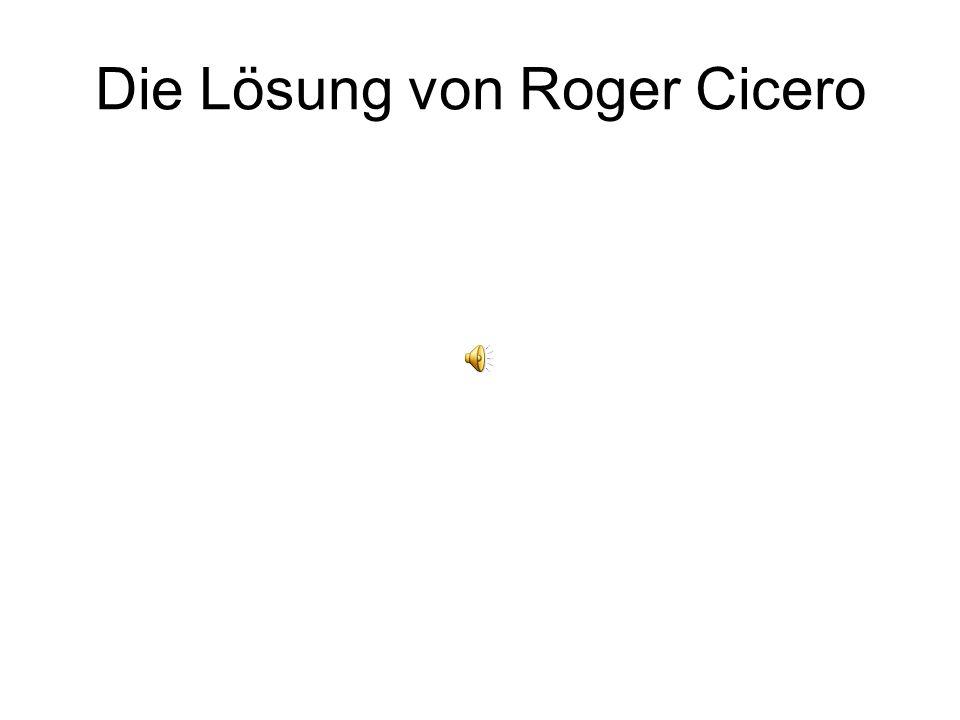 Die Lösung von Roger Cicero