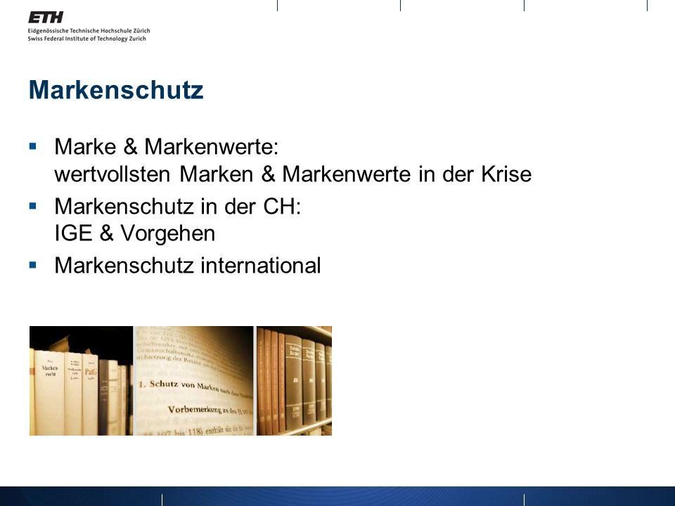Markenschutz Marke & Markenwerte: wertvollsten Marken & Markenwerte in der Krise. Markenschutz in der CH: IGE & Vorgehen.