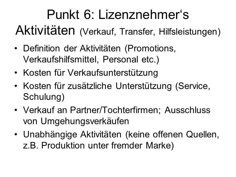 Punkt 6: Lizenznehmer's Aktivitäten (Verkauf, Transfer, Hilfsleistungen)
