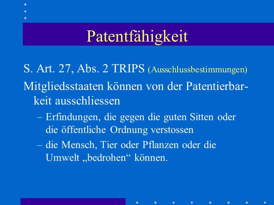 Patentfähigkeit S. Art. 27, Abs. 2 TRIPS (Ausschlussbestimmungen)