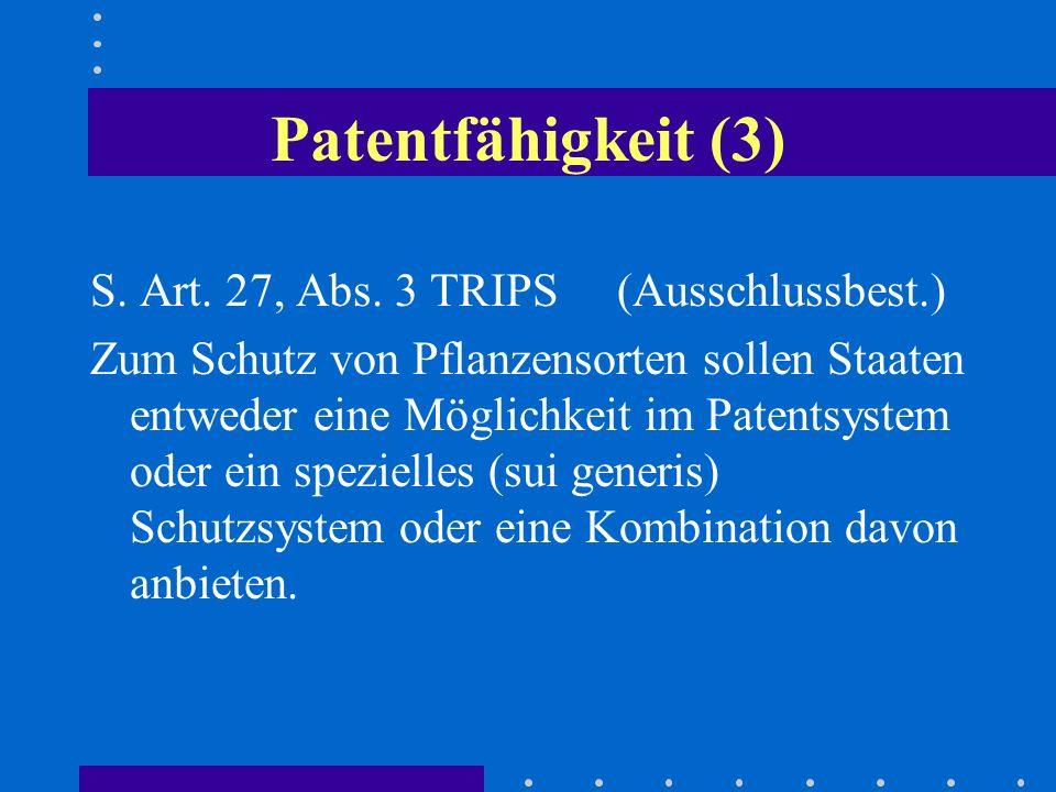 Patentfähigkeit (3) S. Art. 27, Abs. 3 TRIPS (Ausschlussbest.)