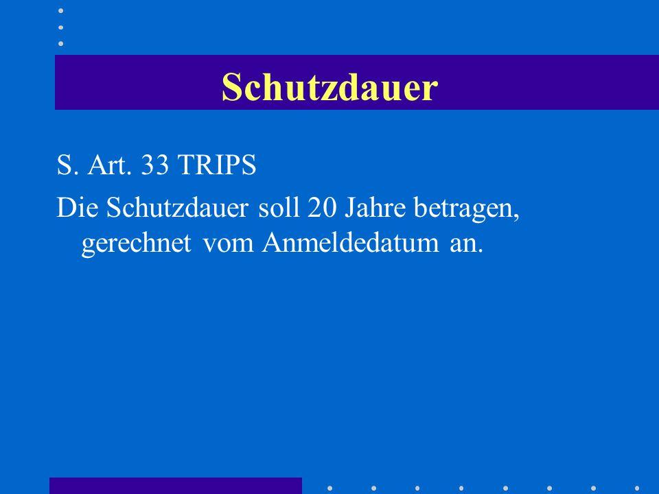 Schutzdauer S. Art. 33 TRIPS