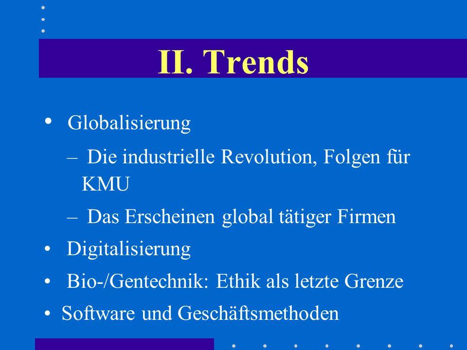 II. Trends Globalisierung Die industrielle Revolution, Folgen für KMU