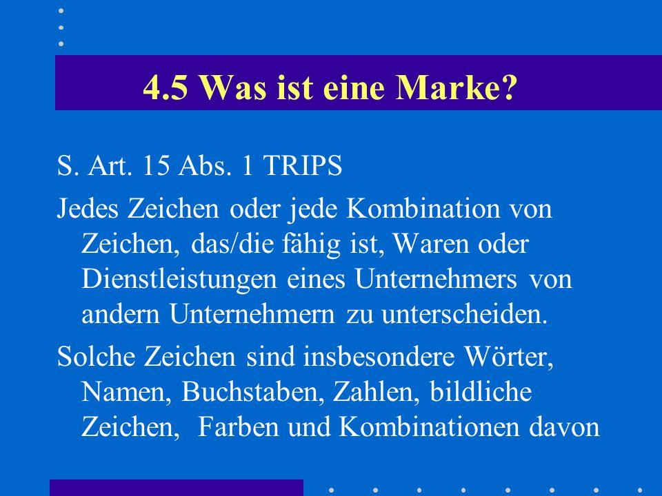 4.5 Was ist eine Marke S. Art. 15 Abs. 1 TRIPS