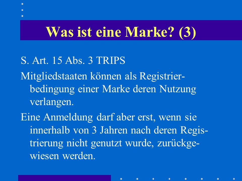 Was ist eine Marke (3) S. Art. 15 Abs. 3 TRIPS