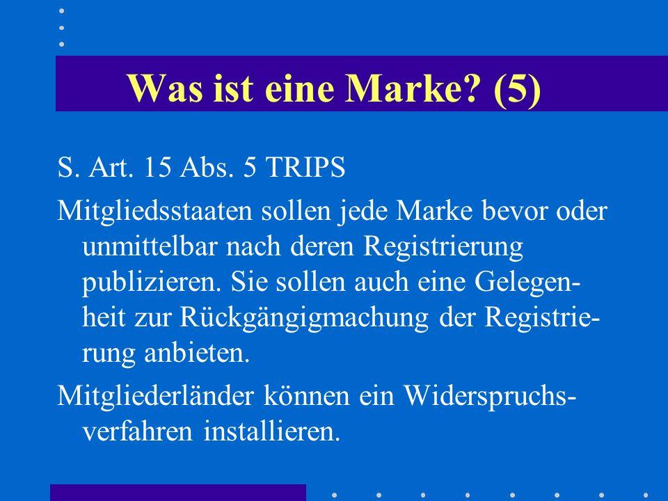 Was ist eine Marke (5) S. Art. 15 Abs. 5 TRIPS
