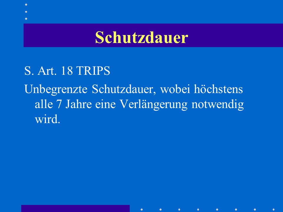 Schutzdauer S. Art. 18 TRIPS