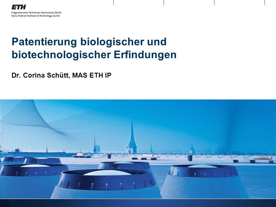 Patentierung biologischer und biotechnologischer Erfindungen