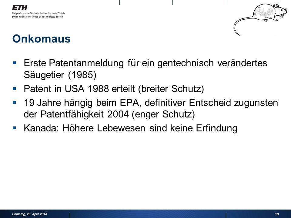 Onkomaus Erste Patentanmeldung für ein gentechnisch verändertes Säugetier (1985) Patent in USA 1988 erteilt (breiter Schutz)