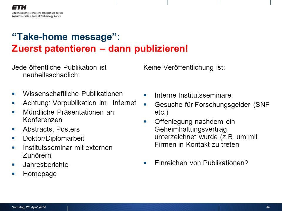 Take-home message : Zuerst patentieren – dann publizieren!