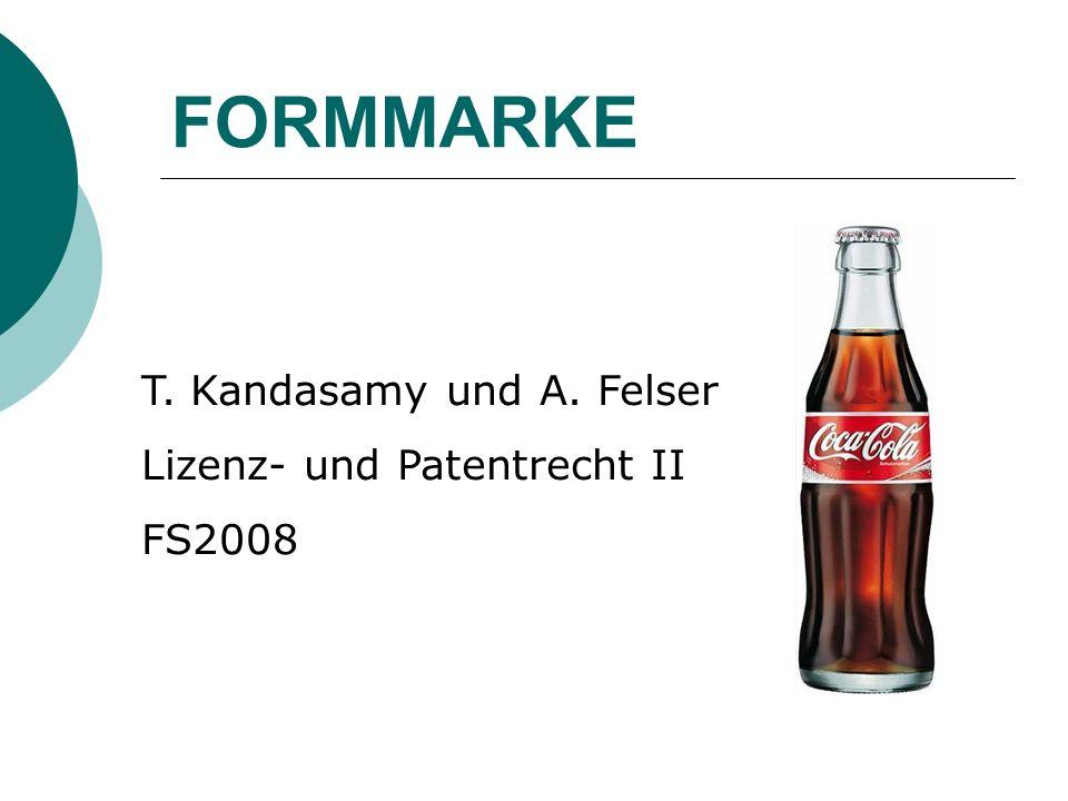 FORMMARKE T. Kandasamy und A. Felser Lizenz- und Patentrecht II FS2008