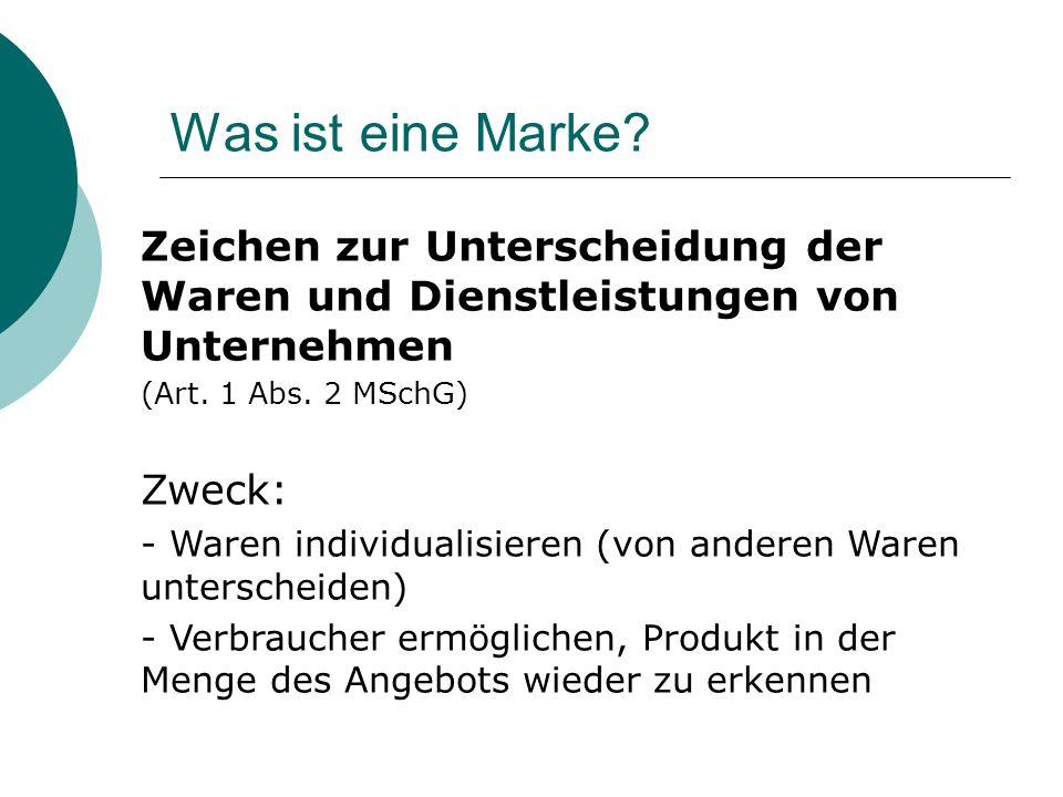 Was ist eine Marke Zeichen zur Unterscheidung der Waren und Dienstleistungen von Unternehmen. (Art. 1 Abs. 2 MSchG)