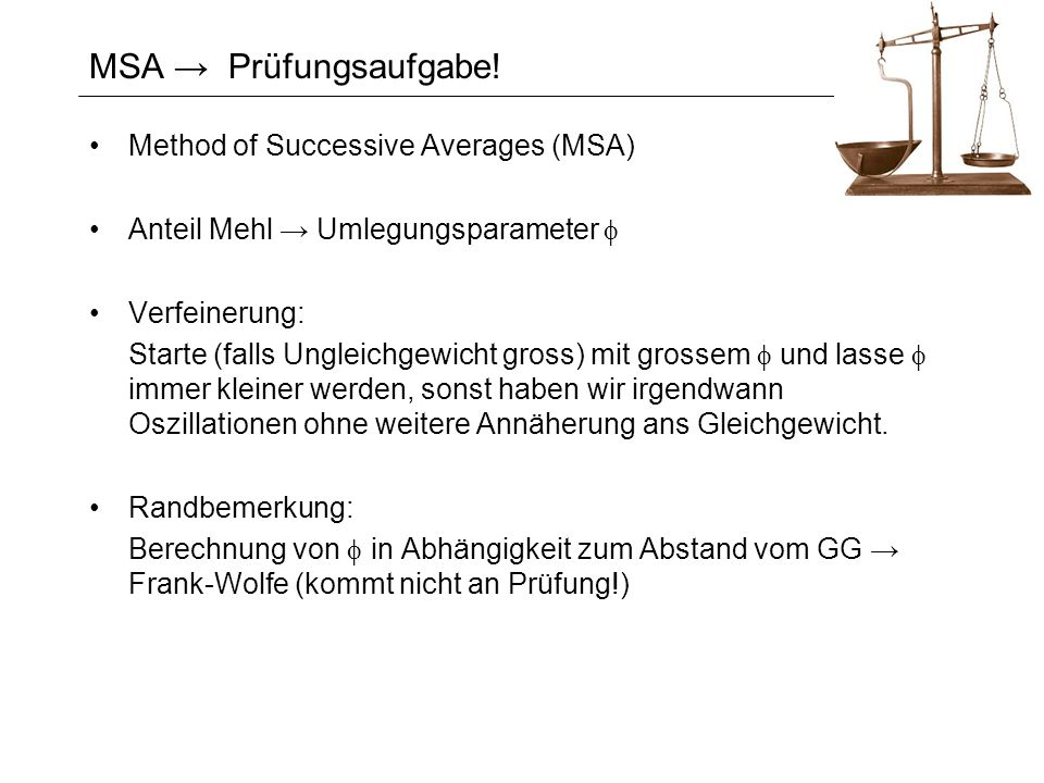 MSA → Prüfungsaufgabe! Method of Successive Averages (MSA)