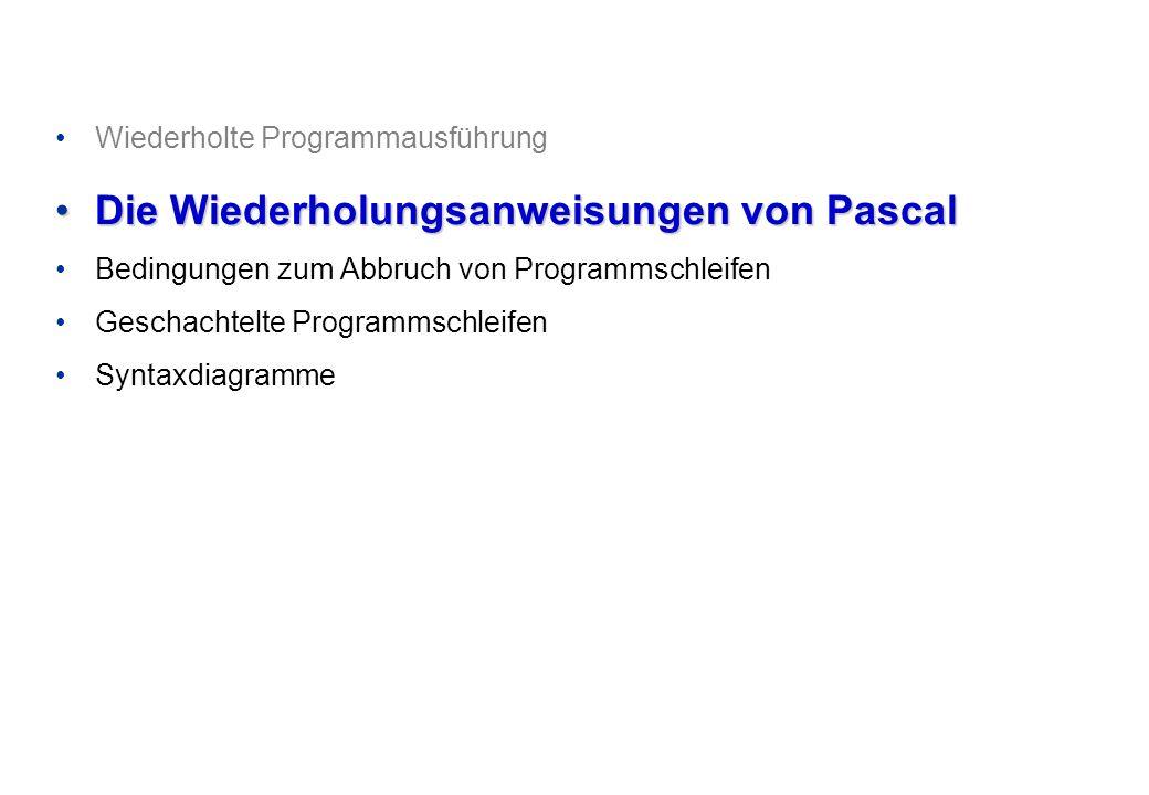 Die Wiederholungsanweisungen von Pascal
