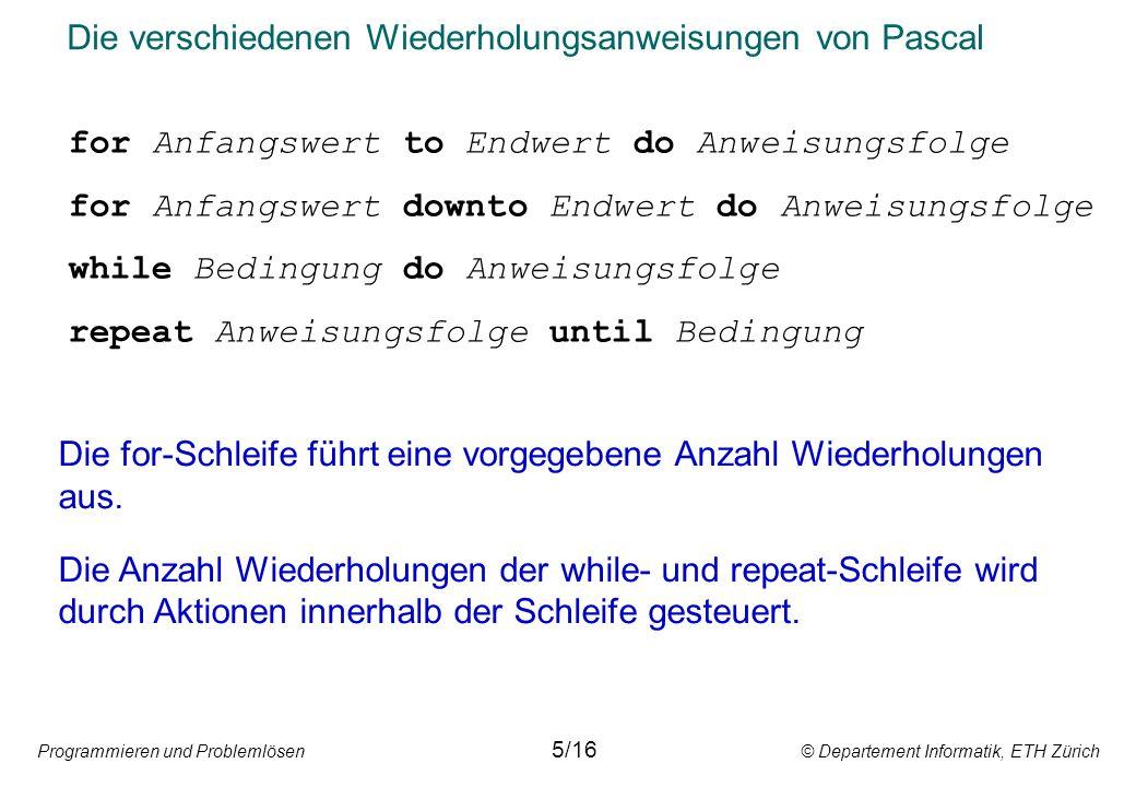 Die verschiedenen Wiederholungsanweisungen von Pascal