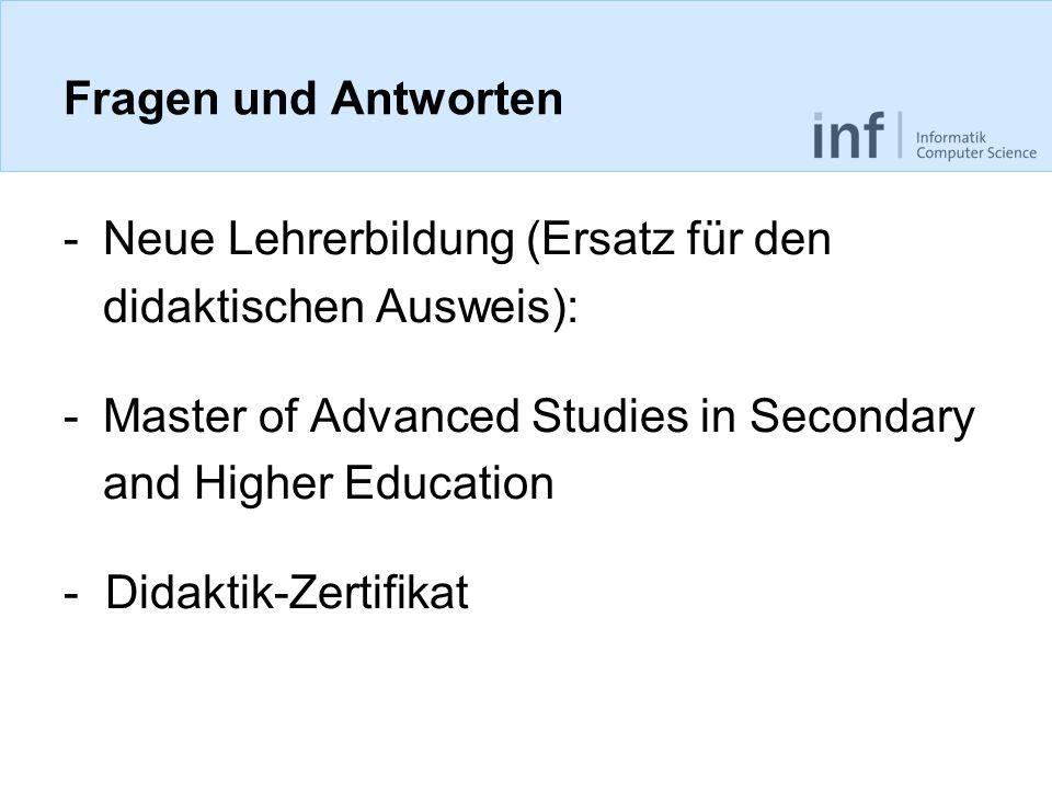 Fragen und Antworten Neue Lehrerbildung (Ersatz für den. didaktischen Ausweis): Master of Advanced Studies in Secondary.