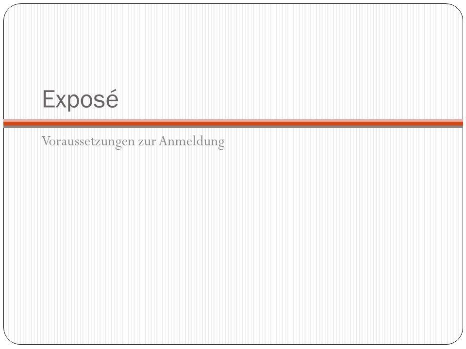 Exposé Voraussetzungen zur Anmeldung