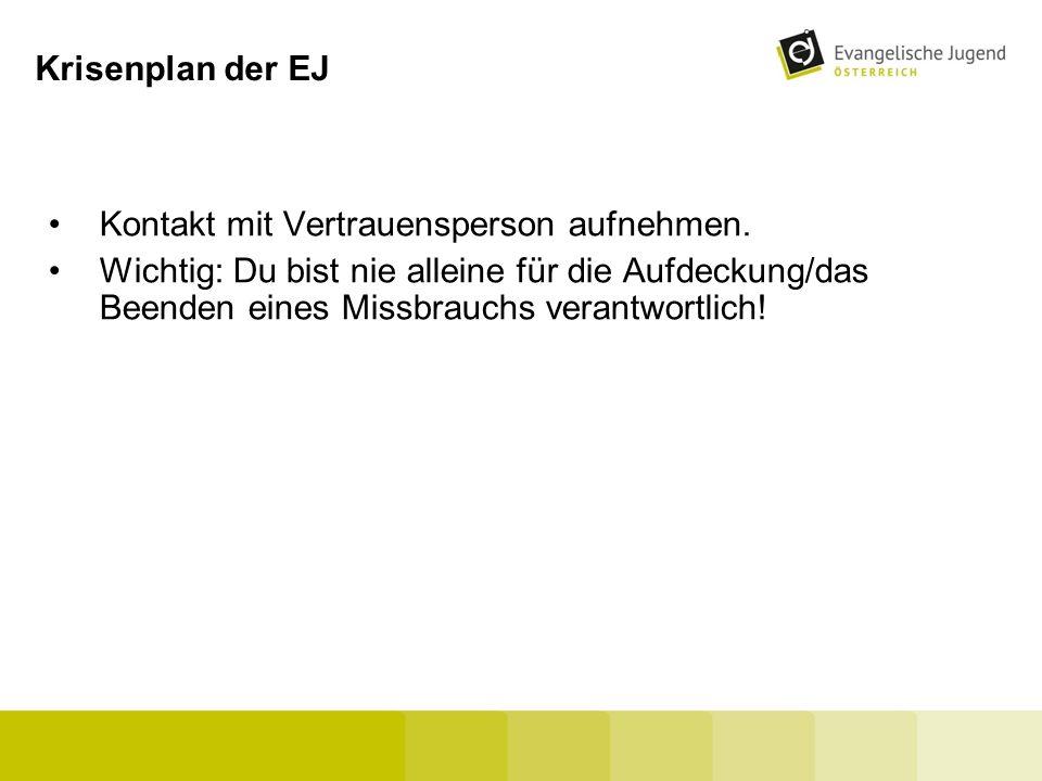 Krisenplan der EJ Kontakt mit Vertrauensperson aufnehmen.