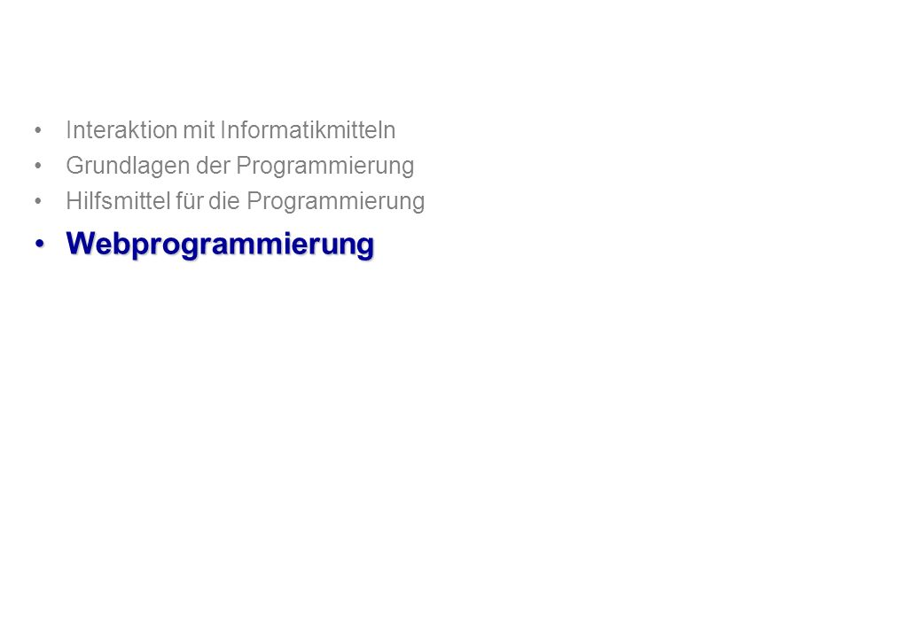 Webprogrammierung Interaktion mit Informatikmitteln