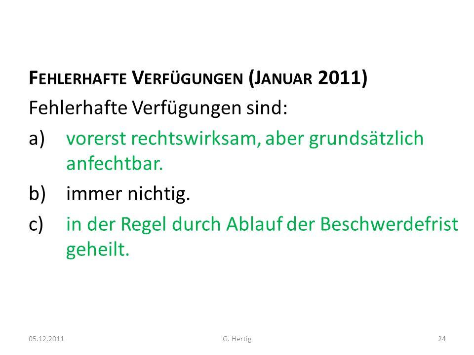 Fehlerhafte Verfügungen (Januar 2011) Fehlerhafte Verfügungen sind: