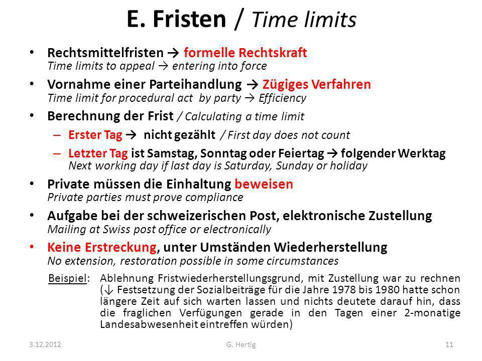E. Fristen / Time limits Rechtsmittelfristen → formelle Rechtskraft Time limits to appeal → entering into force.