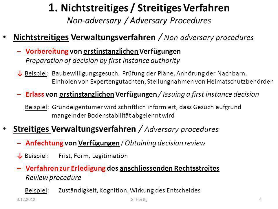 1. Nichtstreitiges / Streitiges Verfahren Non-adversary / Adversary Procedures