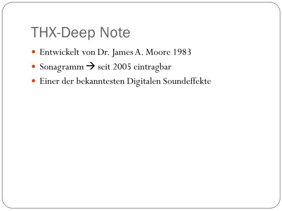 THX-Deep Note Entwickelt von Dr. James A. Moore 1983