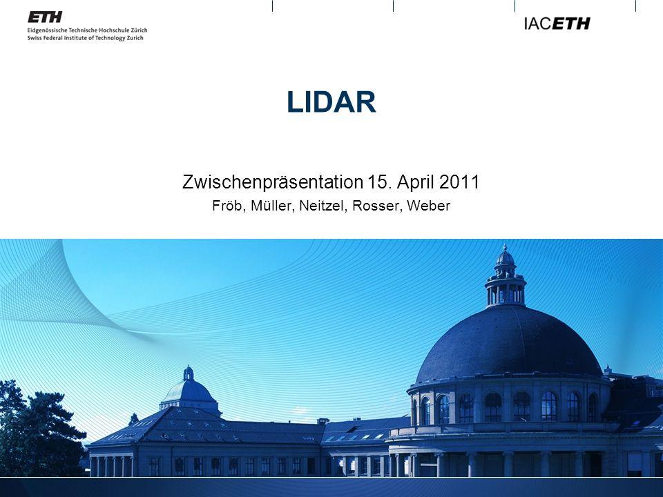 LIDAR Zwischenpräsentation 15. April 2011