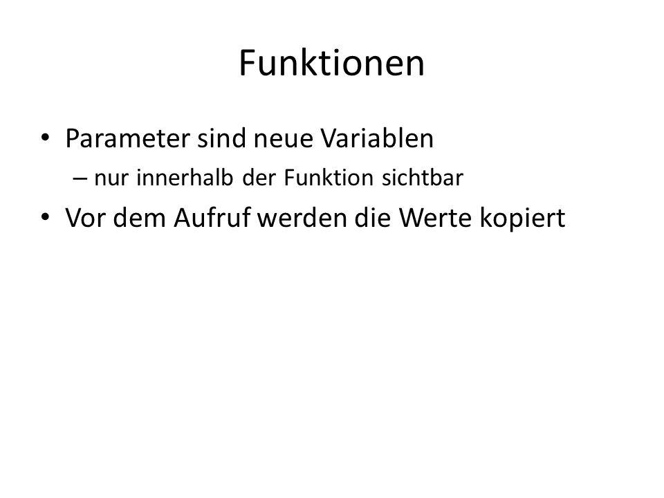 Funktionen Parameter sind neue Variablen