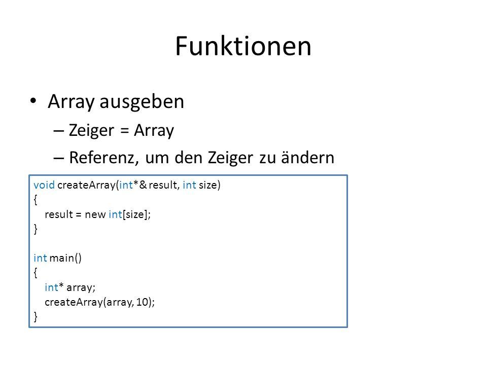 Funktionen Array ausgeben Zeiger = Array