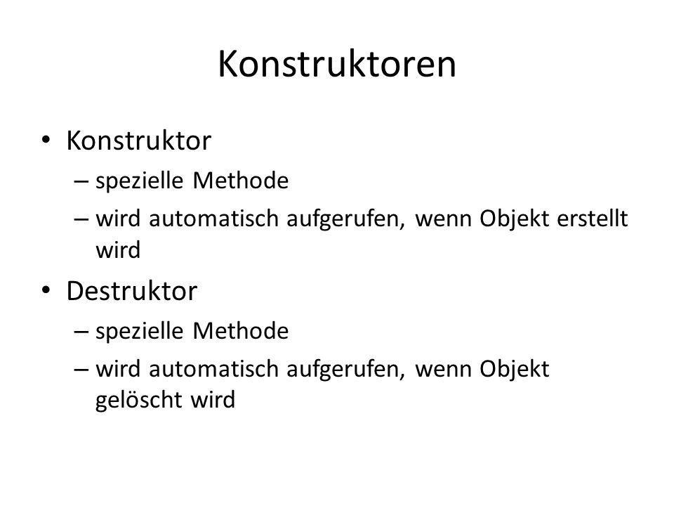Konstruktoren Konstruktor Destruktor spezielle Methode