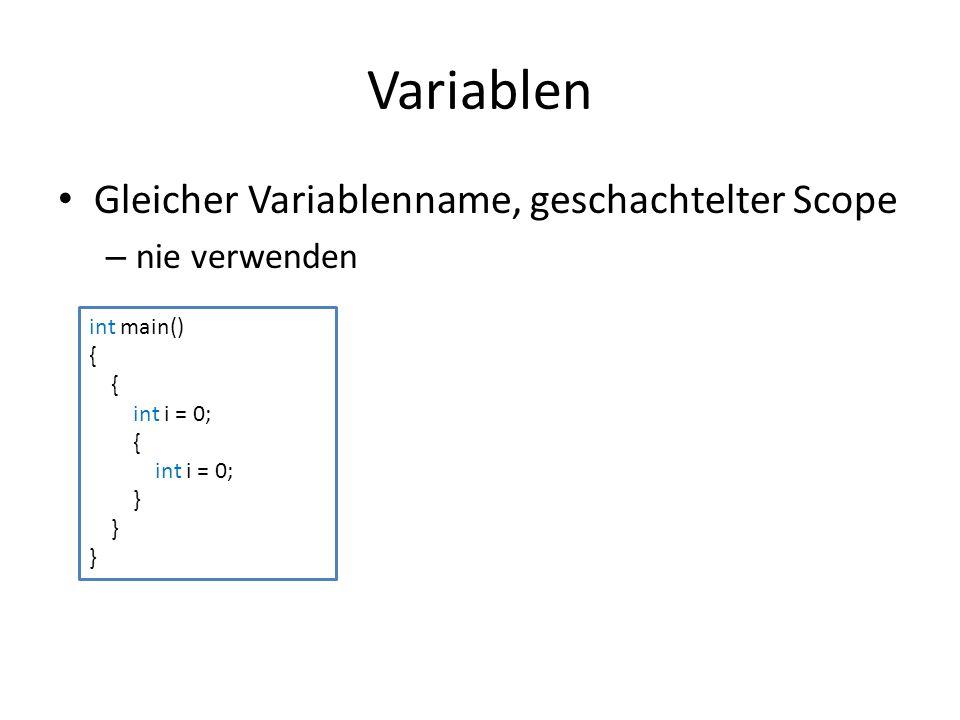 Variablen Gleicher Variablenname, geschachtelter Scope nie verwenden